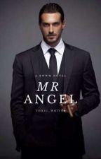 MR.ANGEL by _toxicwriter_
