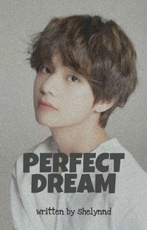 Perfect Dream ✔  by shelynnd
