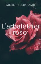 L'arbalétrier rose by MehdiBelhouari