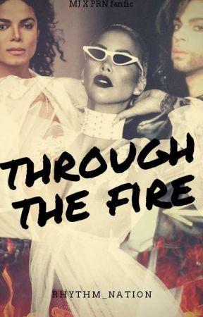 Through the Fire (PRNXMJFANFIC) by Rhythm_Nation_