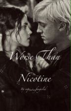 Worse Than Nicotine by oops_i_fangirled
