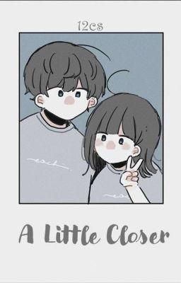 [12cs] A Little Closer