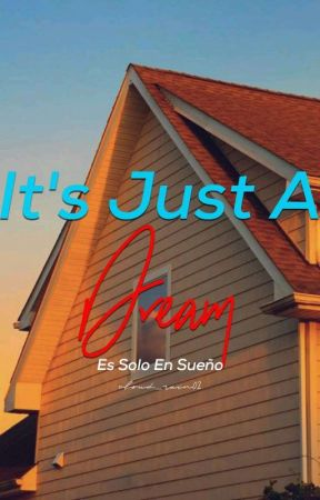 (Es Solo Un Sueño) It's Just a Dream by cloud_rain02