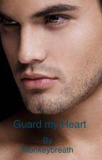 Guard my Heart (gay) ✔️ by monkeybreath
