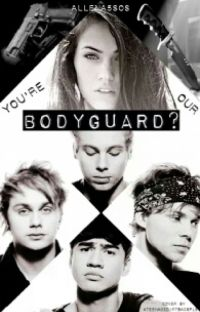 You're Our Bodyguard? (5sos) cover