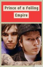 Prince of a Failing Empire by Taylor_WritesFanfics
