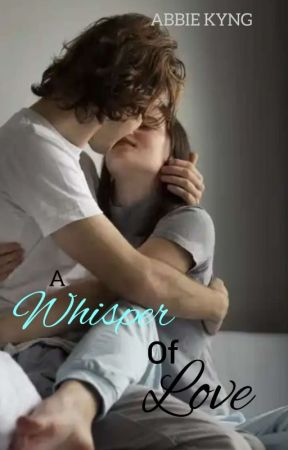 A Whisper Of Love ✔️ by ak_author
