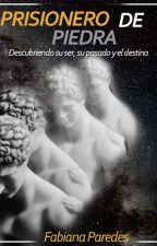 Prisionero de Piedra (En proceso) by FabianaParedes1