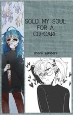 ✨sold my soul for a cupcake✨  (sally face x reader) by monikassanders