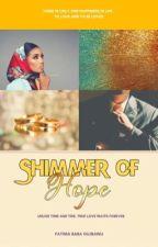 Shimmer Of Hope by TeemahGujbawu