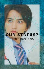 Our Status? (Hiiro/KR Brave x OC) by MaidenAndPirate