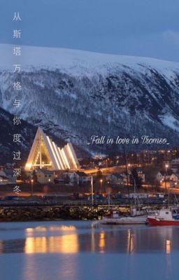 Đọc truyện [Bác Chiến|Edit] Từ Stavanger cùng anh trải qua mùa đông