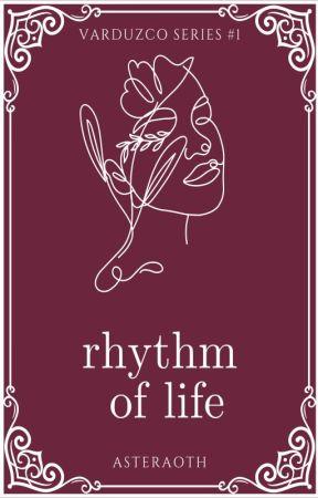 Rhythm of Life (Varduzco Series #1) by asteraoth