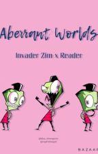 Aberrant Worlds (Invader Zim x Reader) by blue_divergents