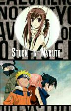 Stuck in Naruto, All Headstrong by AnaleahGreen