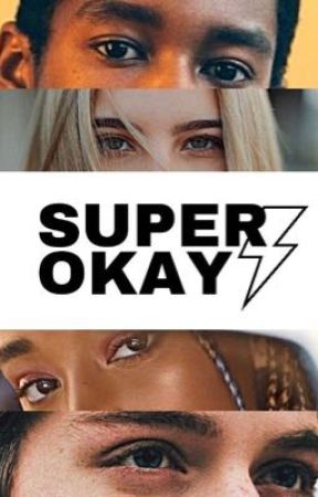 SUPER-OKAY by hope_sees_the_stars