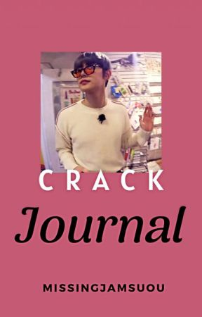 Crack Journal by MissingJamsUoU