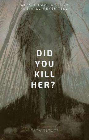 Did You Kill Her? by tatatetott