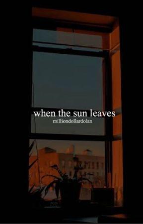 when the sun leaves ;; gd by milliondollardolan