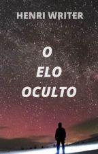 O Elo Oculto by HenriWriter