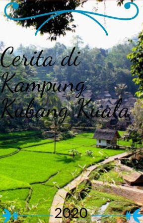 Cerita di kampung kubang kuala (Completed by July 2020) by maerwan991998