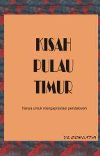 KISAH PULAU TIMUR by Yanmeydi