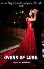 Overs of Love. by thegirlnextdoor7781