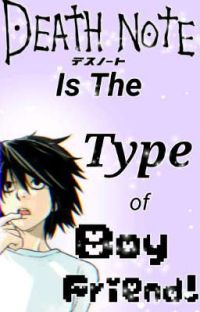 Death Noteˊ˗『Is The Type Of Boyfriend』#1 cover