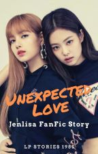 Unexpected Love (COMPLETED) - (JenLisa FF Story) by KPShipper24