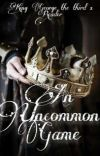 King George x reader - An Uncommon Game - Hamilton  cover