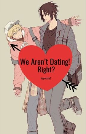 We aren't Dating! Right? by HyperAshE