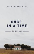 Once In A Time by El_Kurani