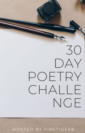 30 Day Poetry Challenge 2020 by FireTiger8