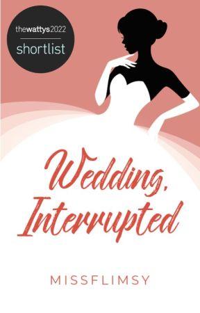 Wedding, Interrupted by missflimsy