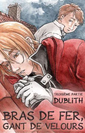 Bras de fer, gant de velours - Troisième partie : Dublith by AAstate