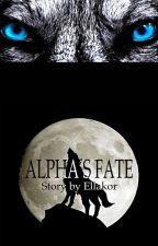 ALPHA'S FATE by DeWarMan