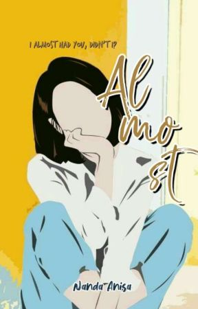 Almost (COMPLETE) by nanda_anisa