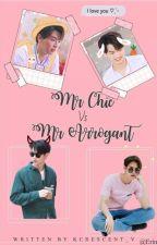 Mr Chic Vs Mr Arrogant by Kcrescent_V
