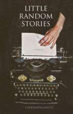 Little random stories by LaSfigataDellaNotte