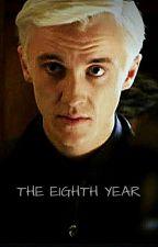 The Eighth Year// A Draco Malfoy x Reader by gryffindork_123