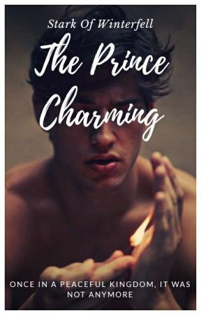The Prince Charming (18+ Only) by Stark0fWinterfell