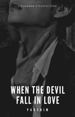 When the Devil's Falling in Love    TAEKOOK by TAEKOOKFANFICTION