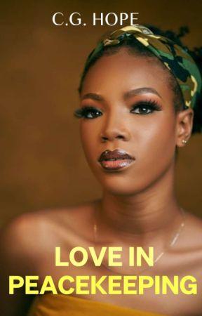 Love In Peacekeeping | bwwm by CG_Hope