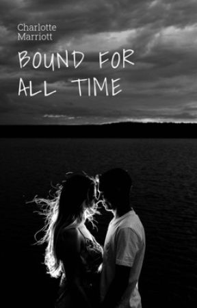 Bound for all time by charlottemaymay