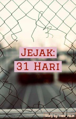 Jejak: 31 Hari (Tamat) by theo_felix