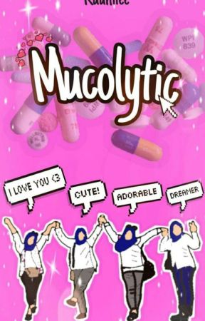 Mucolytic by ruuniiee