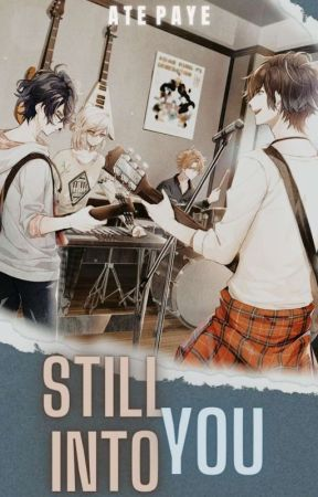Still Into You (Completed)  by SIGMA_Paye