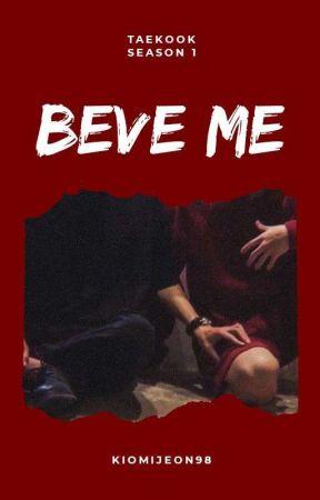 Beve Me ( Season1)  by kiomijeon98