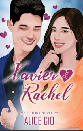 Xavier & Rachel (Completed) ✔ Pemenang Bee Romcom Challenge 2020 by Alice_Gio