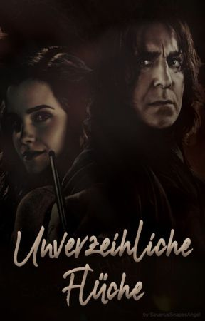 Unverzeihliche Flüche [Hermine x Snape] [Erotik] by ReadingBC